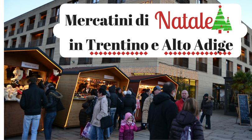 Mercatini di natale in trentino e alto adige 6 proposte for Mercatini alto adige
