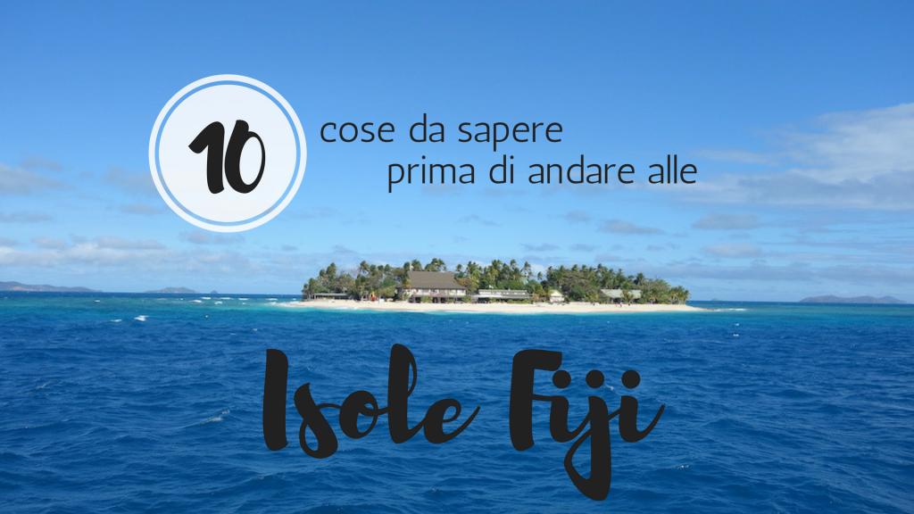 da sapere prima di andare alle Fiji