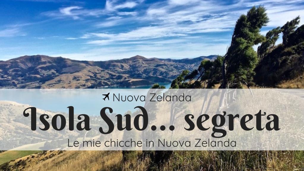 Nuova Zelanda segreta: le mie chicche nell'Isola Sud