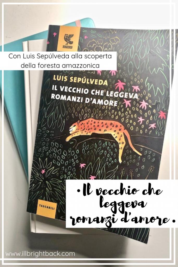 Il vecchio che leggeva romanzi d'amore di Luis Sepúlveda